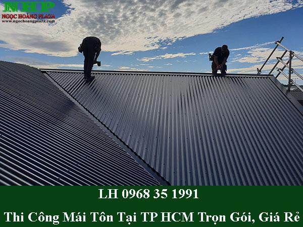 Thi công mái tôn tại TP HCM trọn gói