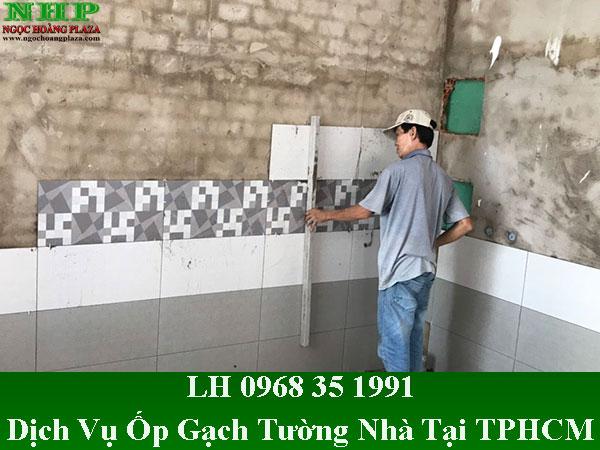 Dịch vụ ốp gạch tường nhà tại TP HCM giá rẻ