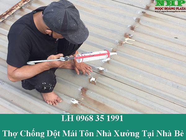 Thợ chống dột mái tôn nhà xưởng tại nhà bè