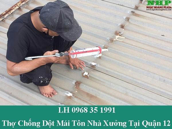 Thợ chống dột mái tôn nhà xưởng tại quận 12 giá rẻ